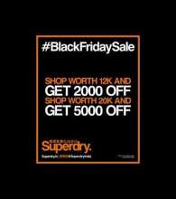 Superdry #BlackFridaySale - Get upto 5000 off on your purchase!